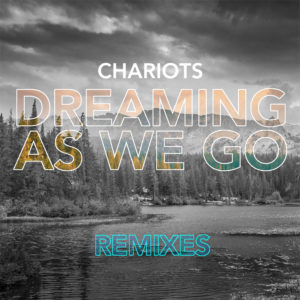 Dreaming As We GO Remixes